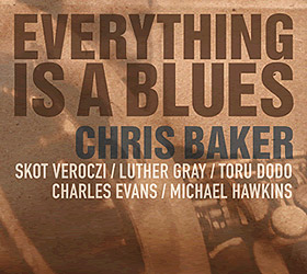 Chris Baker - Everything is a Blues