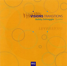 Bobby Selvaggio - Visions Transitions