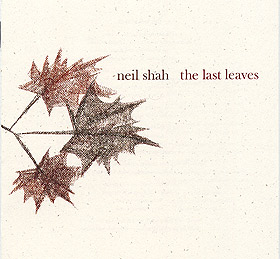 Neil Shah - The Last Leaves